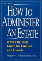 Cover image for How to administer an estate : a step-by-step guide for families and friends