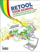 Cover image for Retool your school : the educator's essential guide to Google's free power apps