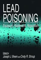 Cover image for Lead poisoning : exposure, abatement, regulation