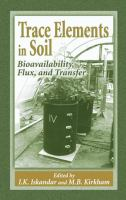 Cover image for Trace elements in soil :  bioavailability, flux, and transfer