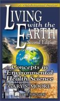 Cover image for Living with the earth : concepts in environmental health science