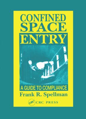 Cover image for Confined space entry : a guide to compliance