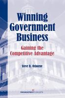 Cover image for Winning government business : gaining the competitive advantage