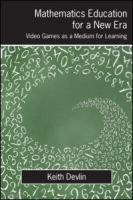 Cover image for Mathematics education for a new era : video games as a medium for learning