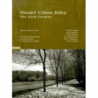 Cover image for Daniel Urban Kiley : the early gardens
