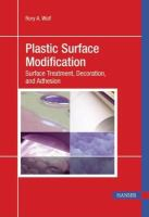 Cover image for Plastic surface modification : surface treatment and adhesion