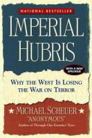 Cover image for Imperial hubris : why the West is losing the war on terror