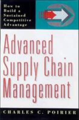 Cover image for Advanced supply chain management : how to build a sustained competitive advantage