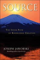 Cover image for Source : the inner path of knowledge creation