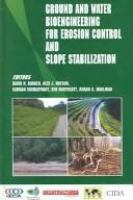 Cover image for Ground and water bioengineering for eroson control and slope stabilization
