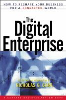 Cover image for The digital enterprise : how to reshape your business for a connected world