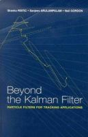 Cover image for Beyond the Kalman Filter : particle filters for tracking applications