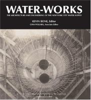 Cover image for Water-works : the architecture and engineering of the New York city water supply