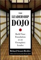 Cover image for The leadership dojo : build your foundation as an exemplary leader