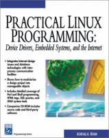 Cover image for Practical linux programming : device drivers, embedded systems, and the internet