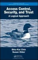 Cover image for Access control, security, and trust : a logical approach