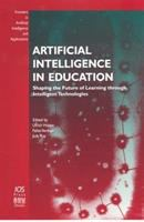 Cover image for Artificial intelligence in education : shaping the future of learning through intelligent technologies