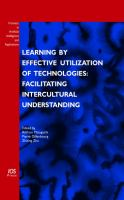 Cover image for Learning by effective utilization of technologies : facilitating intercultural understanding