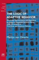 Cover image for The logic of adaptive behavior : knowledge representation and algorithms for adaptive sequential decision making under uncertainty in first-order and relational domains