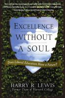 Cover image for Excellence without a soul : does liberal education have a future?