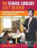 Cover image for No school library left behind : leadership, school improvement, and the media specialist