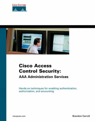 Cover image for Cisco access control security : AAA administrative services