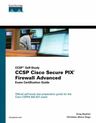 Cover image for CCSP Cisco Secure PIX firewall advanced exam certification guide : CCSP self-study