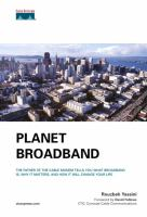 Cover image for Planet broadband :  the father of the cable modem tells you want broadband is, why it matters, and how it will change your life