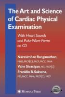Cover image for The art and science of cardiac physical examination : with heart sounds and pulse wave forms on CD