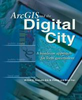 Cover image for ArcGIS and the digital city a hands-on approach for local government