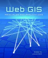 Cover image for Web GIS : principles and applications