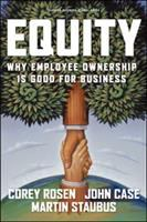 Cover image for Equity : why employee ownership is good for business