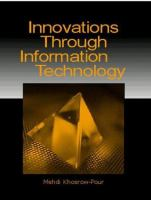 Cover image for Innovations trough information technology : 2004 Information Resources Management Association International Conference New Orleans, Louisiana, USA May 23-26, 2004