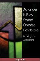 Cover image for Advances in fuzzy object-oriented databases : modeling and applications
