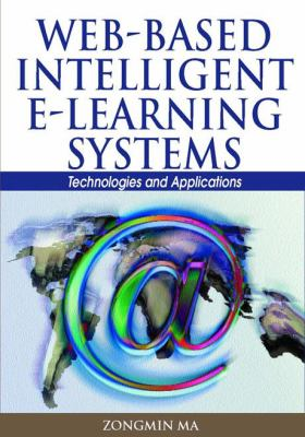 Cover image for Web-based intelligent e-learning systems : technologies and applications