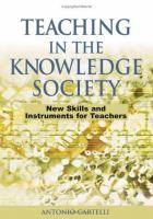 Cover image for Teaching in the knowledge society : new skills and instruments for teachers