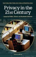 Cover image for Privacy in the 21st century : issues for public, school, and academic libraries