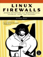 Cover image for Linux firewalls : attack detection and response with iptables, psad, and fwsnort