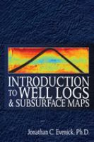 Cover image for Introduction to well logs and subsurface maps