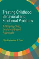 Cover image for Treating childhood behavioral and emotional problems : a step-by-step, evidence-based approach