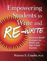 Cover image for Empowering students to write and re-write : standards-based strategies for middle and high school teachers
