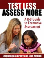 Cover image for Test less, assess more : a K-8 guide to formative assessment