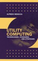 Cover image for Utility computing technologies, standards, and strategies