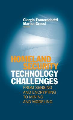 Cover image for Homeland security technology challenges : from sensing and encrypting to mining and modeling