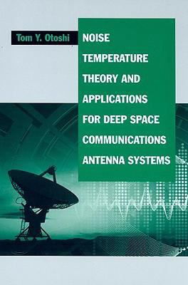 Cover image for Noise temperature theory and applications for deep space communications antenna systems