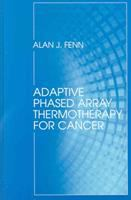 Cover image for Adaptive phased array thermotherapy for cancer