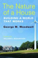 Cover image for The nature of a house : building a world that works