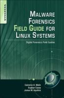 Cover image for Malware forensics field guide for Linux systems : digital forensics field guides