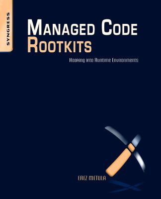 Cover image for Managed code rootkits : hooking into runtime environments
