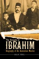 Cover image for The struggle of Ibrahim : biography of an Australian muslim